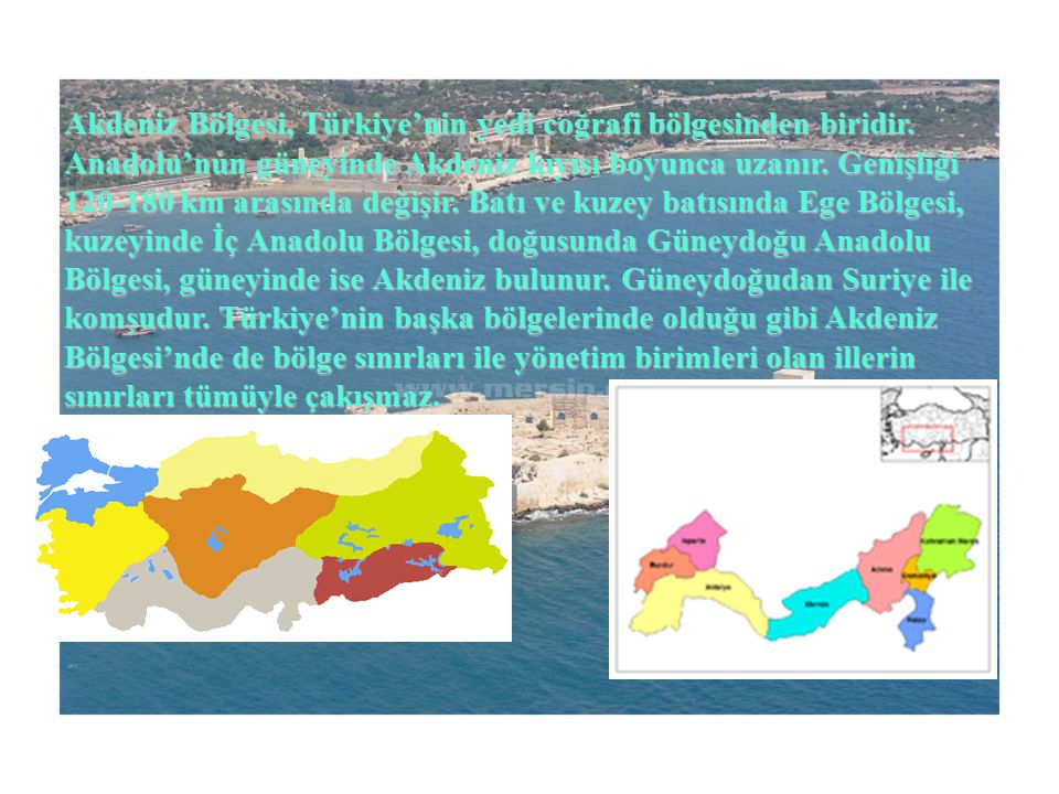 Akdeniz Bölgesi'nin Genel Özellikleri: 1.Yüzölçümü bakımından 4.