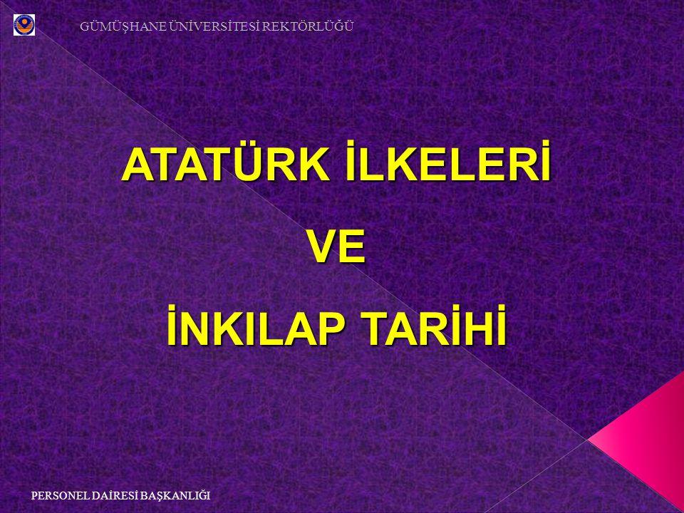 GÜMÜŞHANE ÜNİVERSİTESİ REKTÖRLÜĞÜ 2 PERSONEL DAİRESİ BAŞKANLIĞI KURTULUŞ SAVAŞI Osmanlı Devleti 20.