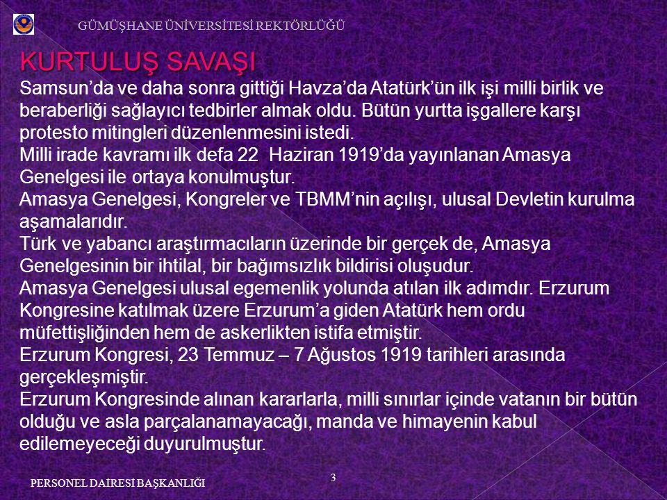4 PERSONEL DAİRESİ BAŞKANLIĞI KURTULUŞ SAVAŞI Milli egemenlik esasına dayanan bir devletin kurulması düşüncesi ilk defa Erzurum Kongresinde dile getirilmiştir.