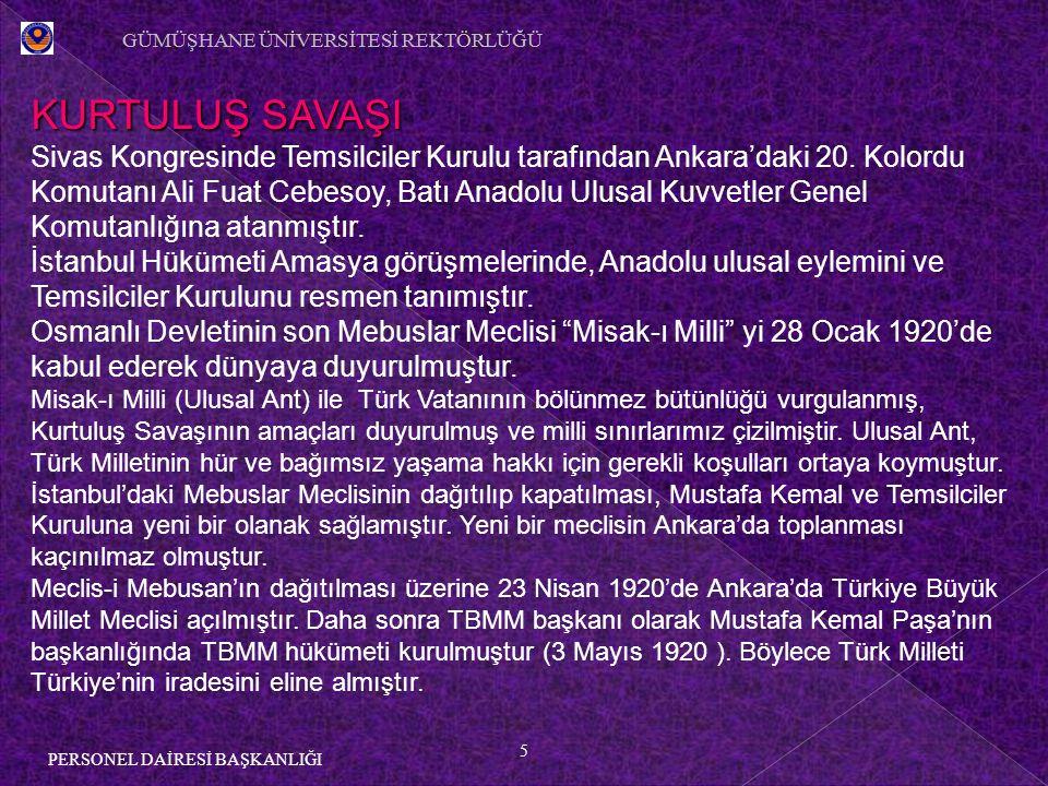 5 PERSONEL DAİRESİ BAŞKANLIĞI KURTULUŞ SAVAŞI Sivas Kongresinde Temsilciler Kurulu tarafından Ankara'daki 20.
