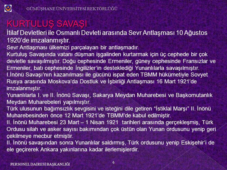 6 PERSONEL DAİRESİ BAŞKANLIĞI KURTULUŞ SAVAŞI İtilaf Devletleri ile Osmanlı Devleti arasında Sevr Antlaşması 10 Ağustos 1920'de imzalanmıştır.