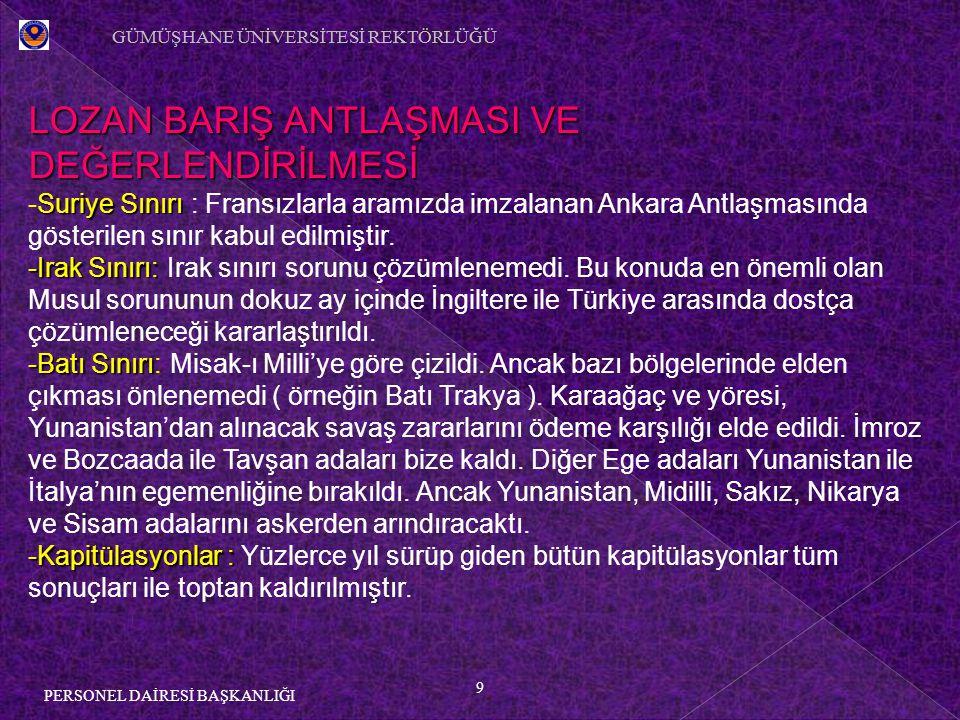 10 PERSONEL DAİRESİ BAŞKANLIĞI LOZAN BARIŞ ANTLAŞMASI VE DEĞERLENDİRİLMESİ Azınlıklar -Azınlıklar : Bütün azınlıklar Türk uyrukludur.