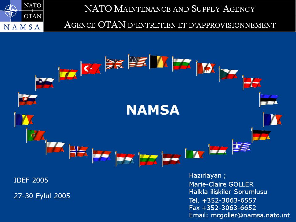 NAMSA IDEF 2005 27-30 Eylül 2005 Hazırlayan ; Marie-Claire GOLLER Halkla ilişkiler Sorumlusu Tel.