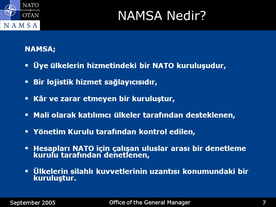 September 2005 Office of the General Manager 7 NAMSA Nedir.