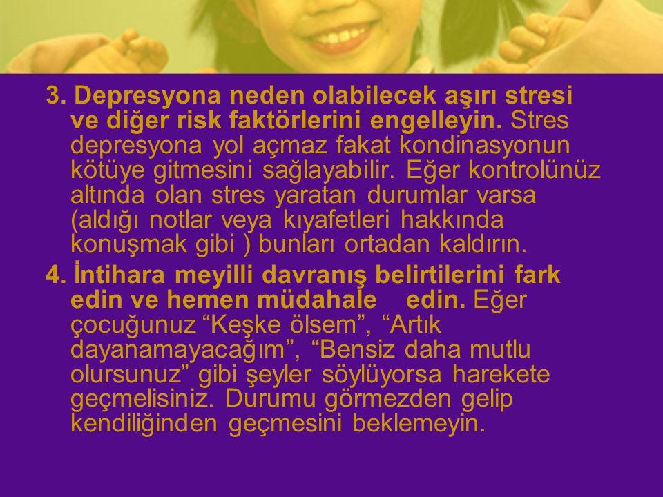 3. Depresyona neden olabilecek aşırı stresi ve diğer risk faktörlerini engelleyin. Stres depresyona yol açmaz fakat kondinasyonun kötüye gitmesini sağ