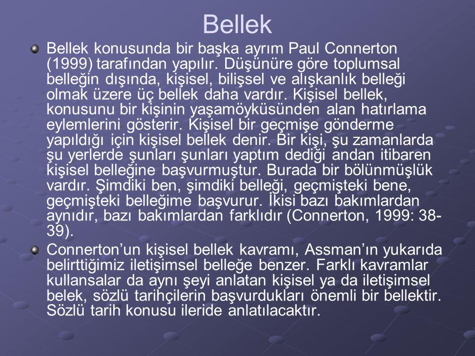 Bellek Bellek konusunda bir başka ayrım Paul Connerton (1999) tarafından yapılır.