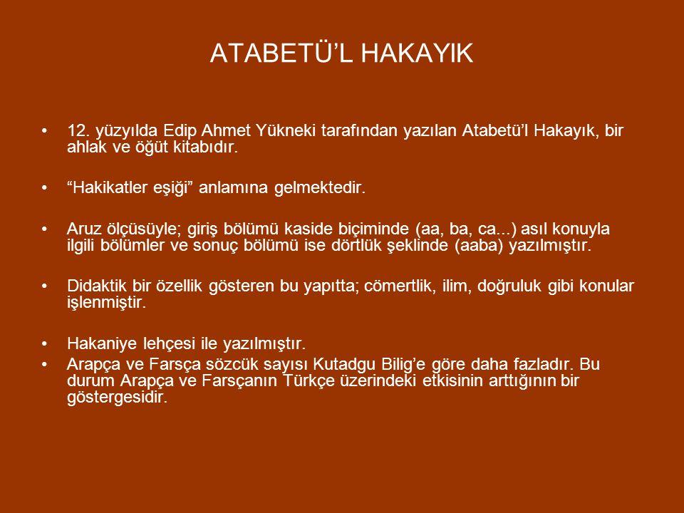 DİVANÜ LÜGATİ'T TÜRK 1072-1074 yılları arasında Kaşgarlı Mahmut tarafından yazılmış ve Ebul Kasım Abdullah'a sunulmuştur. Aslında yalnızca bir sözlük