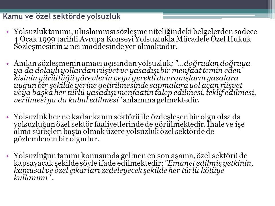 Kamu ve özel sektörde yolsuzluk Yolsuzluk tanımı, uluslararası sözleşme niteliğindeki belgelerden sadece 4 Ocak 1999 tarihli Avrupa Konseyi Yolsuzlukl