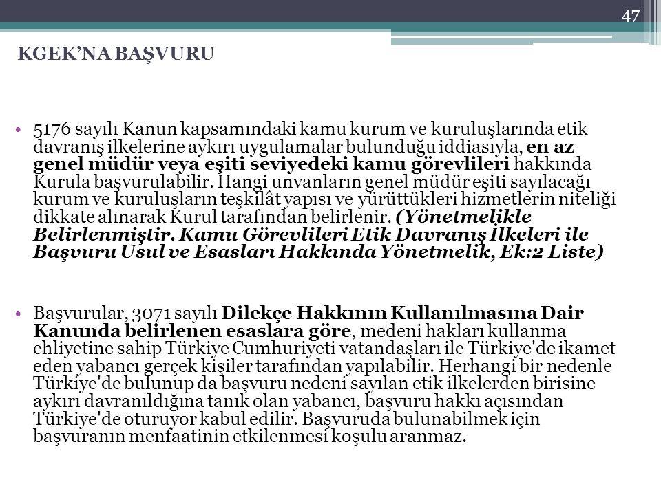 KGEK'NA BAŞVURU 5176 sayılı Kanun kapsamındaki kamu kurum ve kuruluşlarında etik davranış ilkelerine aykırı uygulamalar bulunduğu iddiasıyla, en az ge