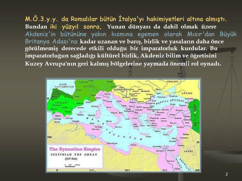 M.Ö.3.y.y. da Romalılar bütün İtalya'yı hakimiyetleri altına almıştı. Bundan iki yüzyıl sonra, Yunan dünyası da dahil olmak üzere Akdeniz'in bütününe