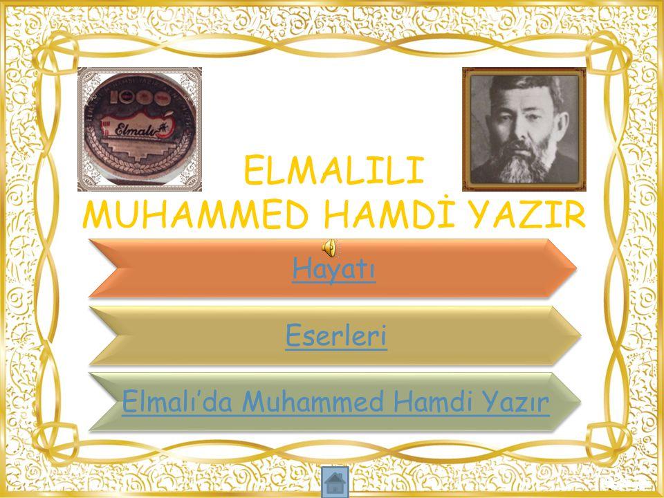 ELMALILI MUHAMMED HAMDİ YAZIR Hayatı Eserleri Elmalı'da Muhammed Hamdi Yazır