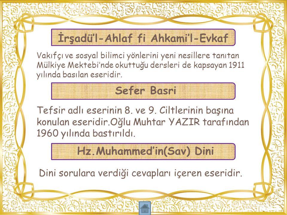 Vakıfçı ve sosyal bilimci yönlerini yeni nesillere tanıtan Mülkiye Mektebi'nde okuttuğu dersleri de kapsayan 1911 yılında basılan eseridir. İrşadü'l-A