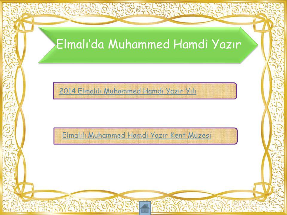 Elmalı'da Muhammed Hamdi Yazır 2014 Elmalılı Muhammed Hamdi Yazır Yılı Elmalılı Muhammed Hamdi Yazır Kent Müzesi