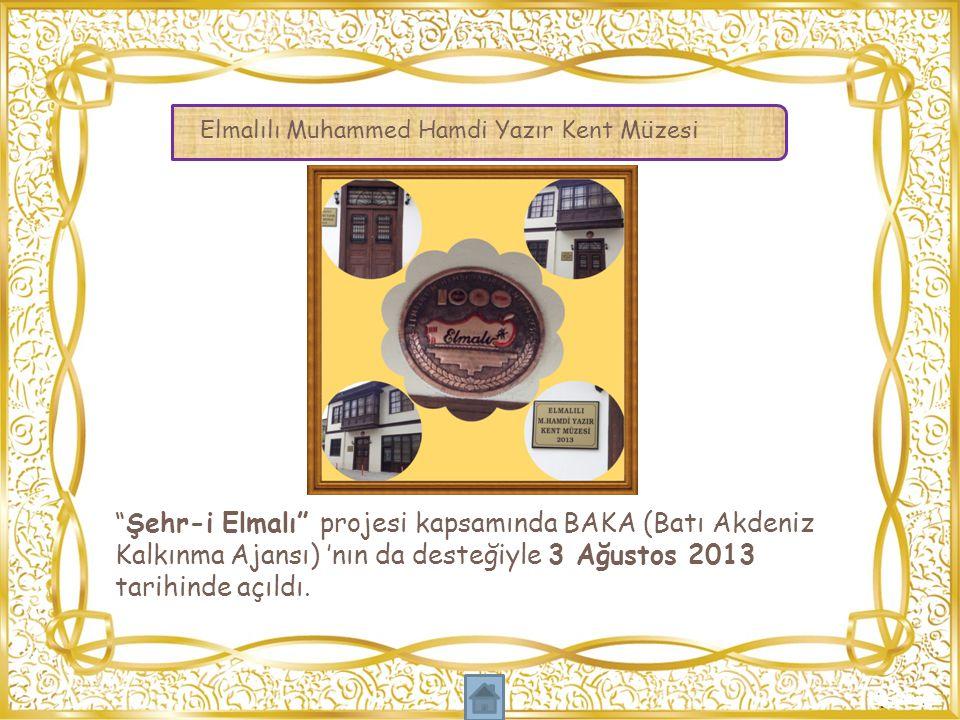 """""""Şehr-i Elmalı"""" projesi kapsamında BAKA (Batı Akdeniz Kalkınma Ajansı) 'nın da desteğiyle 3 Ağustos 2013 tarihinde açıldı. Elmalılı Muhammed Hamdi Yaz"""