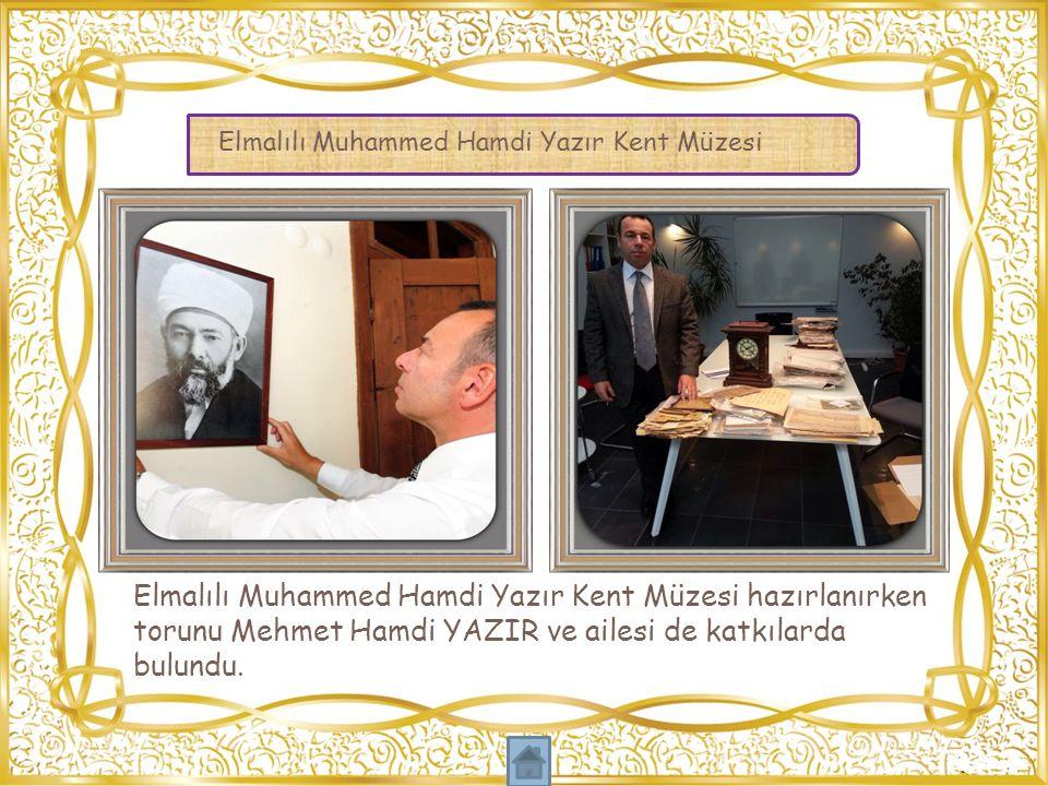 Elmalılı Muhammed Hamdi Yazır Kent Müzesi hazırlanırken torunu Mehmet Hamdi YAZIR ve ailesi de katkılarda bulundu. Elmalılı Muhammed Hamdi Yazır Kent
