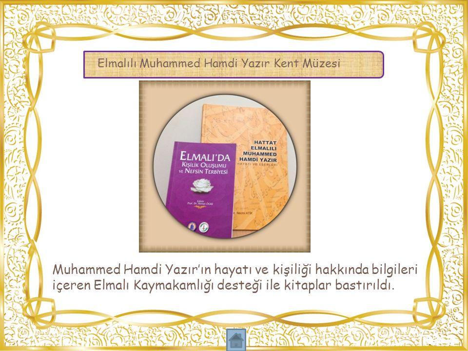 Muhammed Hamdi Yazır'ın hayatı ve kişiliği hakkında bilgileri içeren Elmalı Kaymakamlığı desteği ile kitaplar bastırıldı. Elmalılı Muhammed Hamdi Yazı