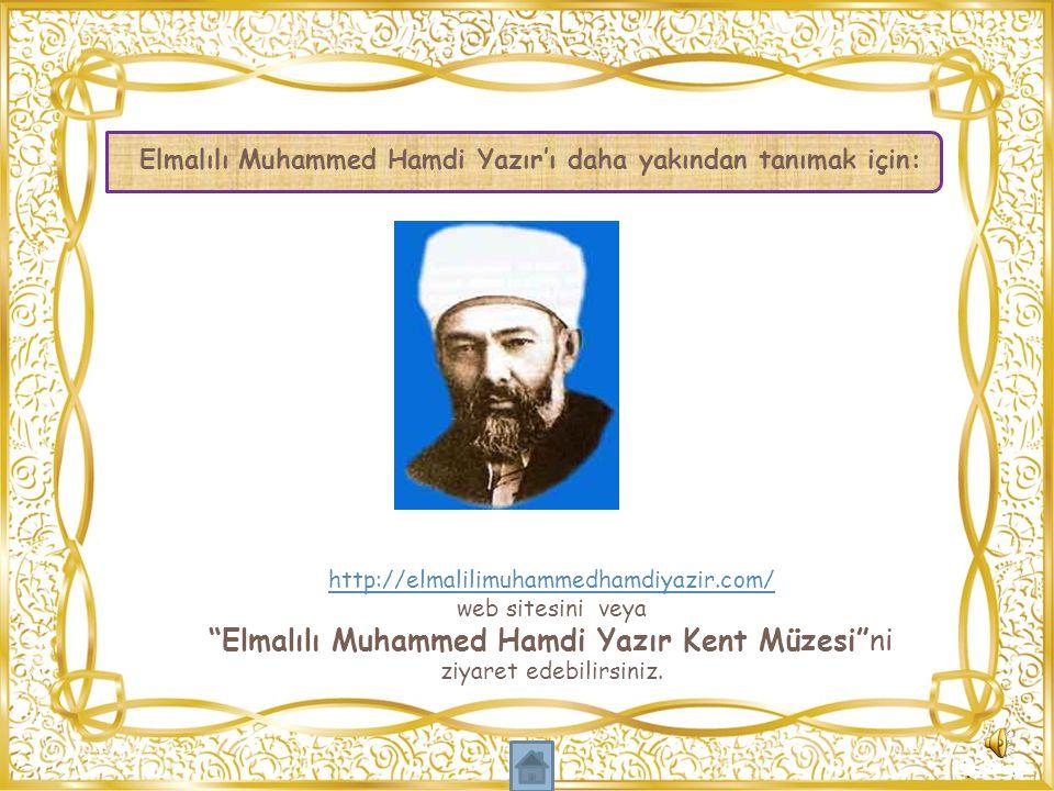 """Elmalılı Muhammed Hamdi Yazır'ı daha yakından tanımak için: http://elmalilimuhammedhamdiyazir.com/ web sitesini veya """"Elmalılı Muhammed Hamdi Yazır Ke"""