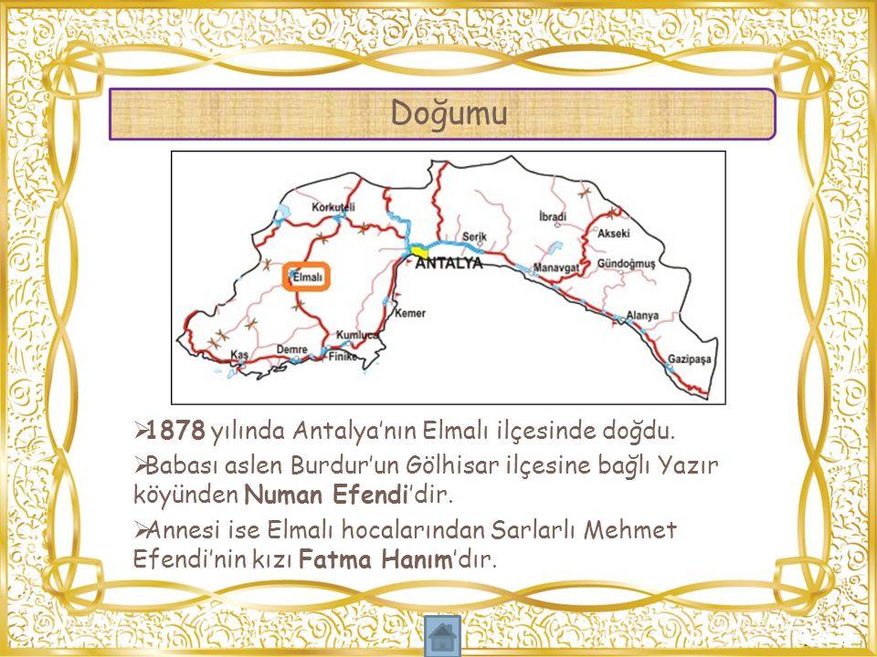  1878 yılında Antalya'nın Elmalı ilçesinde doğdu.  Babası aslen Burdur'un Gölhisar ilçesine bağlı Yazır köyünden Numan Efendi'dir.  Annesi ise Elma