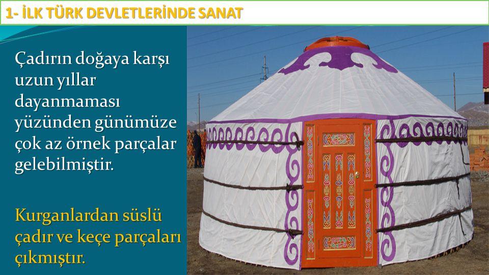 Türkler; demircilik, dokumacılık, dericilik, maden ve ahşap sanatlarıyla uğraşmışlardır.