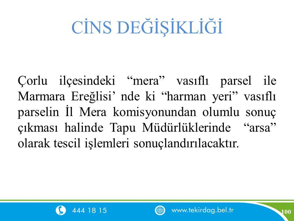 """CİNS DEĞİŞİKLİĞİ Çorlu ilçesindeki """"mera"""" vasıflı parsel ile Marmara Ereğlisi' nde ki """"harman yeri"""" vasıflı parselin İl Mera komisyonundan olumlu sonu"""