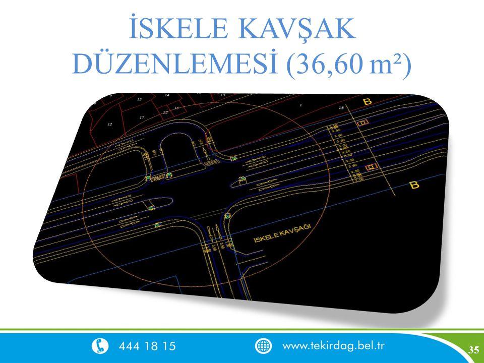 İSKELE KAVŞAK DÜZENLEMESİ (36,60 m²) 35