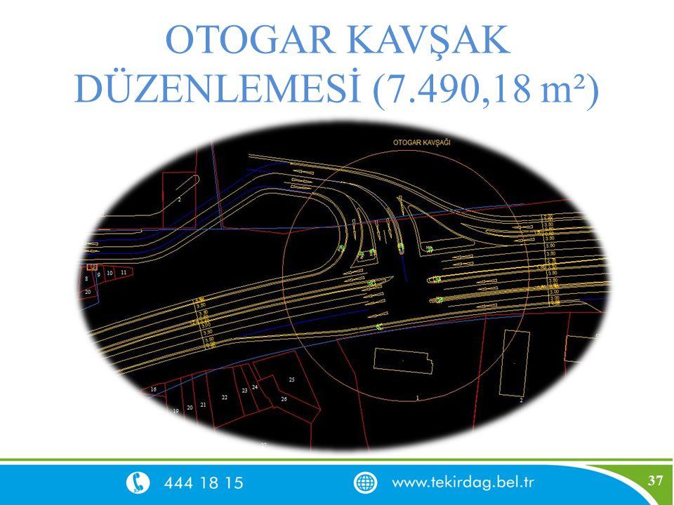 OTOGAR KAVŞAK DÜZENLEMESİ (7.490,18 m²) 37