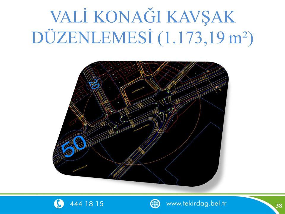 VALİ KONAĞI KAVŞAK DÜZENLEMESİ (1.173,19 m²) 38