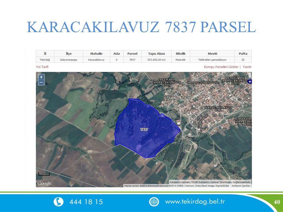 KARACAKILAVUZ 7837 PARSEL 40