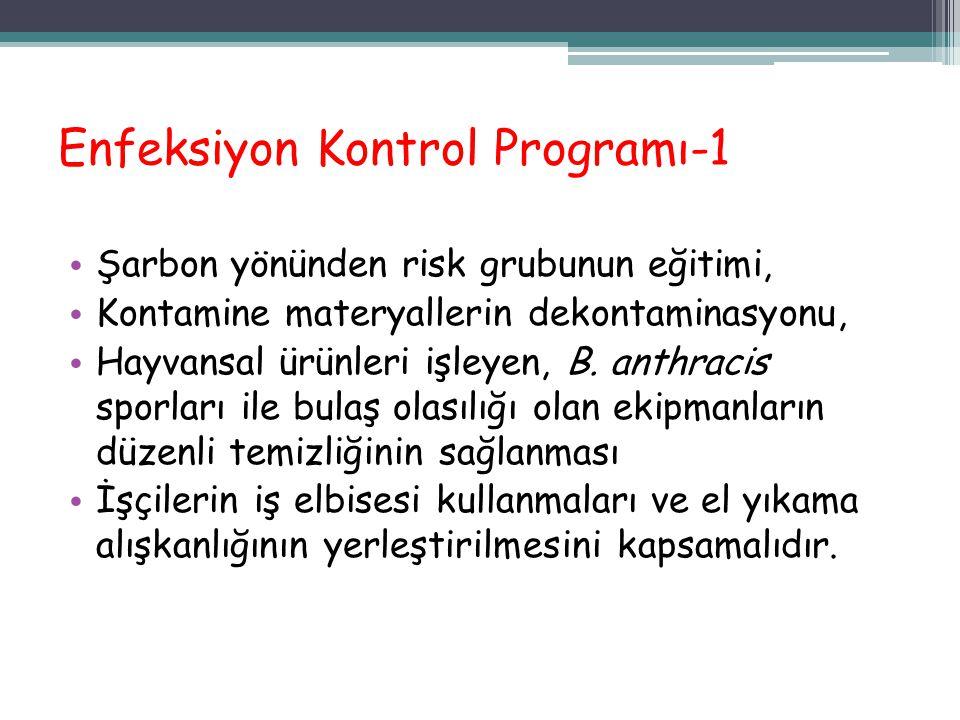 Enfeksiyon Kontrol Programı-1 Şarbon yönünden risk grubunun eğitimi, Kontamine materyallerin dekontaminasyonu, Hayvansal ürünleri işleyen, B. anthraci