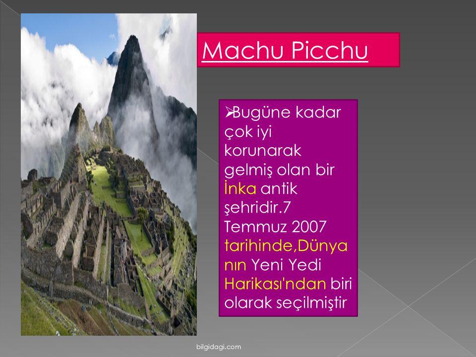 Machu Picchu  Bugüne kadar çok iyi korunarak gelmiş olan bir İnka antik şehridir.7 Temmuz 2007 tarihinde,Dünya nın Yeni Yedi Harikası'ndan biri olara
