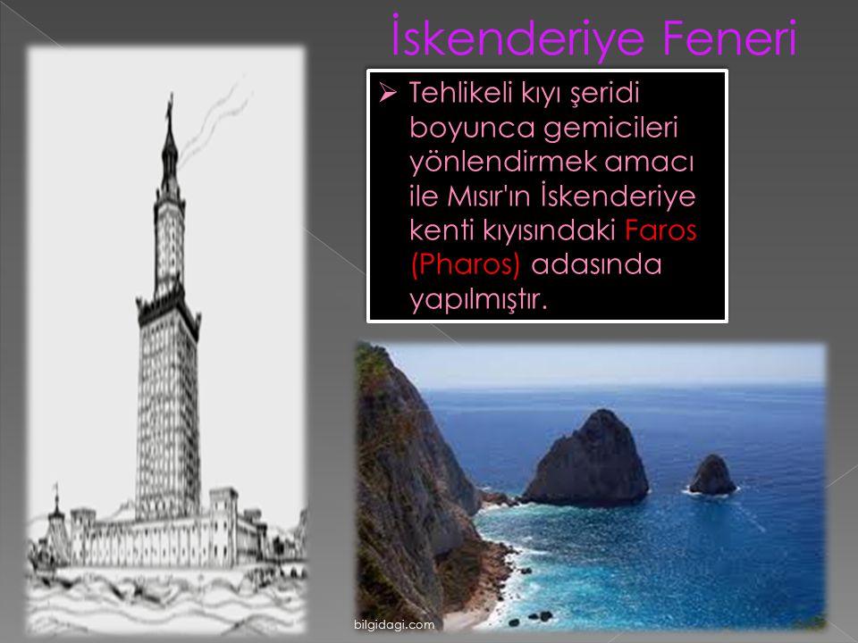 İskenderiye Feneri  Tehlikeli kıyı şeridi boyunca gemicileri yönlendirmek amacı ile Mısır'ın İskenderiye kenti kıyısındaki Faros (Pharos) adasında ya