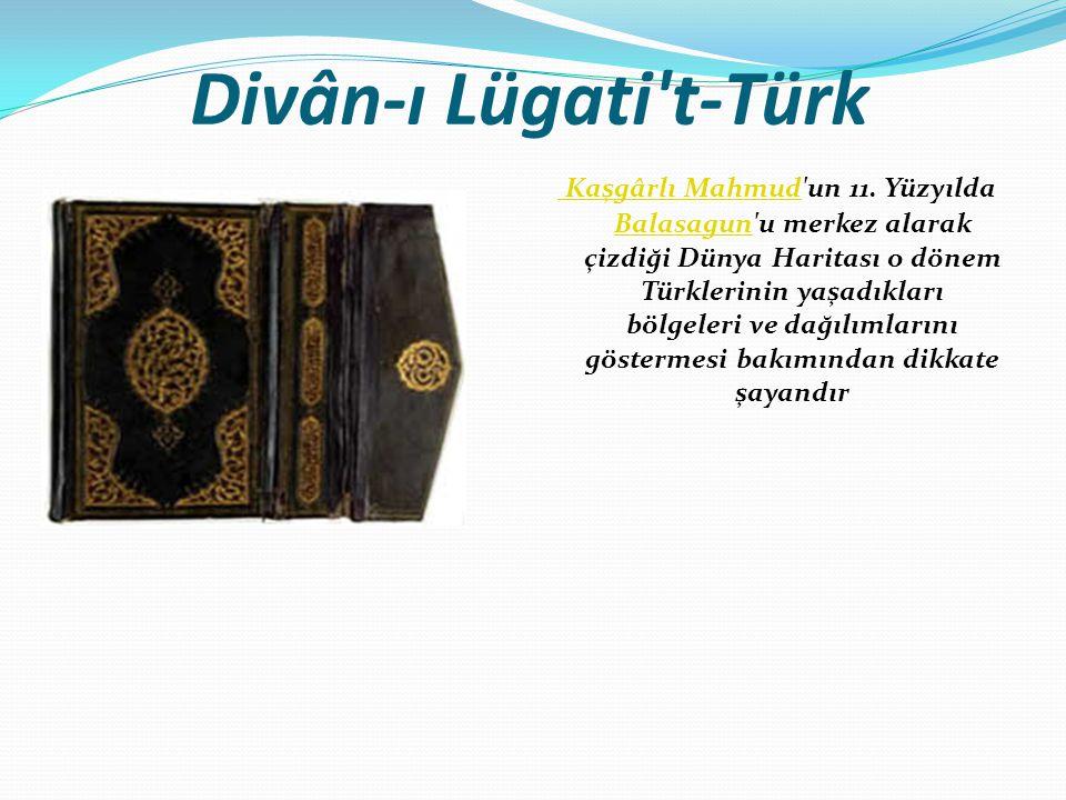 Divân-ı Lügati t-Türk Kaşgârlı Mahmud Kaşgârlı Mahmud un 11.