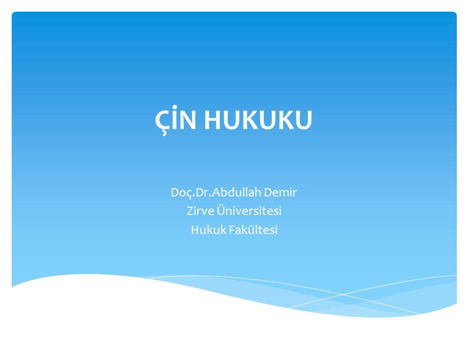 ÇİN HUKUKU Doç.Dr.Abdullah Demir Zirve Üniversitesi Hukuk Fakültesi
