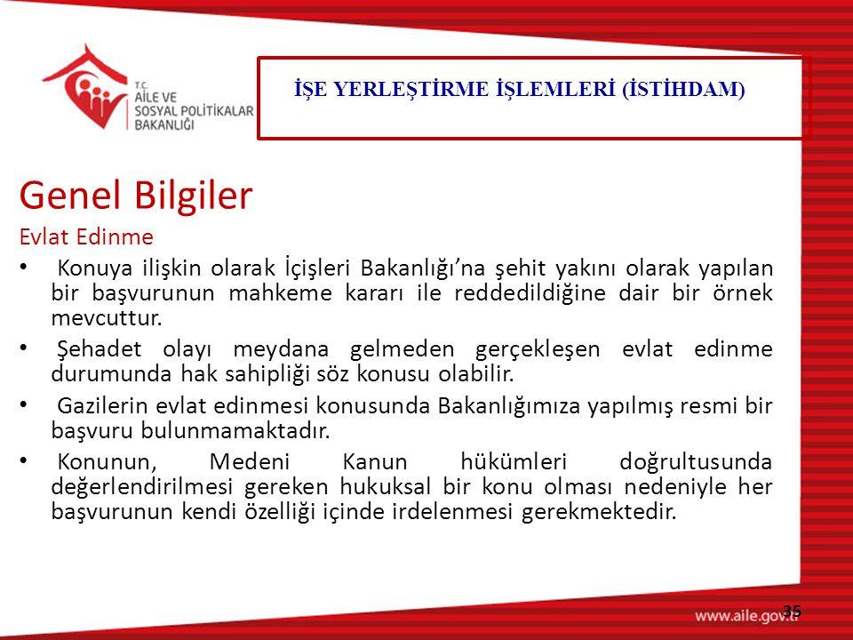 Genel Bilgiler Evlat Edinme Konuya ilişkin olarak İçişleri Bakanlığı'na şehit yakını olarak yapılan bir başvurunun mahkeme kararı ile reddedildiğine dair bir örnek mevcuttur.