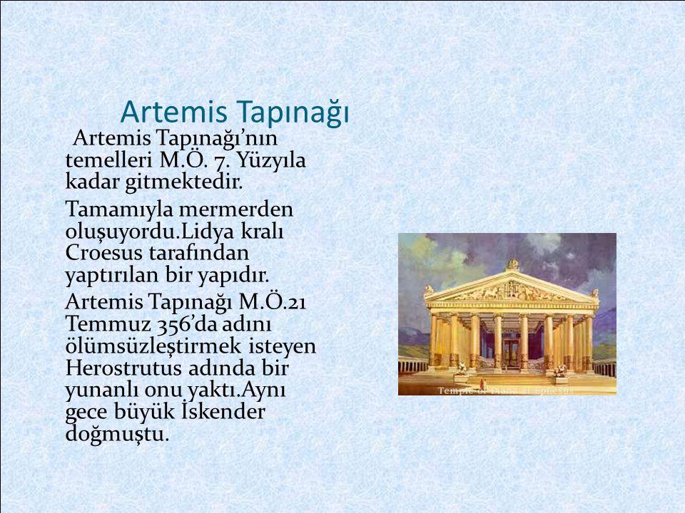 Artemis Tapınağı Artemis Tapınağı'nın temelleri M.Ö.