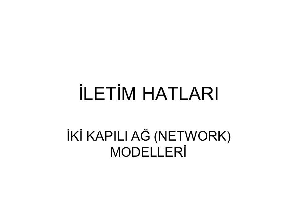 İKİ KAPILI AĞLAR Bir ağ yapısı, devre analizinden hatırlanacağı gibi, iki veya daha fazla terminale sahip yapılardır.