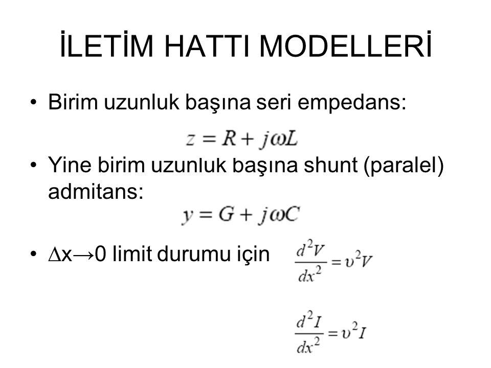 İLETİM HATTI MODELLERİ Birim uzunluk başına seri empedans: Yine birim uzunluk başına shunt (paralel) admitans: ∆x→0 limit durumu için