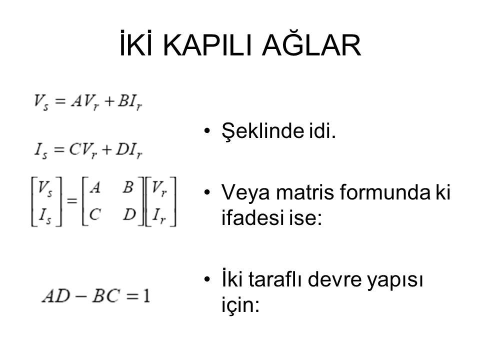 İLETİM HATTI MODELLERİ Önceki ifadeler trigonometrik ifadeler kullanılarak birleştirilirse: Buradan A, B, C ve D değerleri: