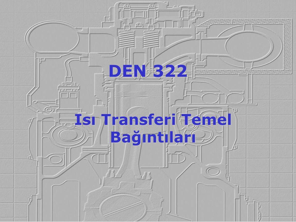 Isı Transferi Temel Bağıntıları DEN 322