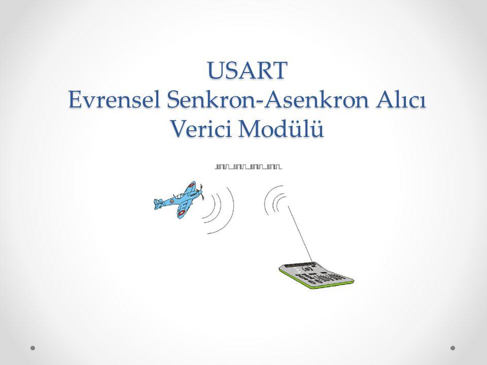 USART modül verilerin senkron veya asenkron iletimi için kullanılan ve belli bir protokol dahilinde işlem yapan bir birimdir.
