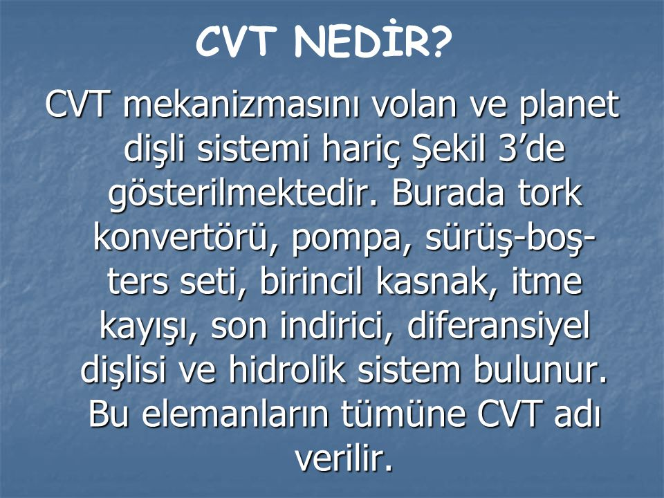 Şekil 3. CVT'nin şematik gösterimi
