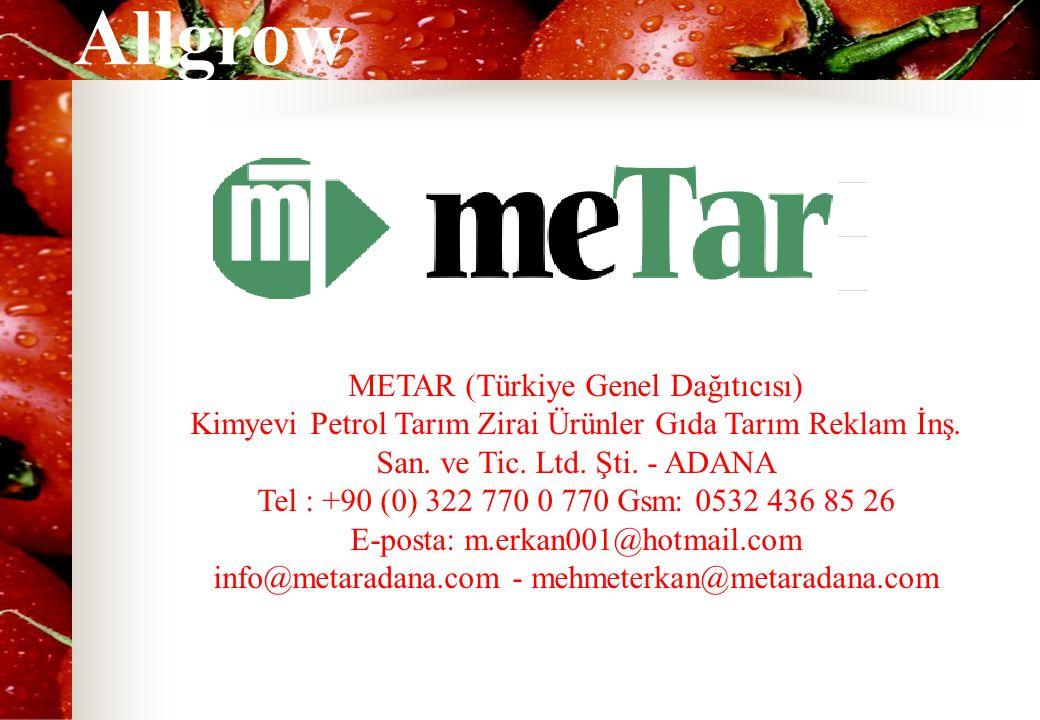 Allgrow METAR (Türkiye Genel Dağıtıcısı) Kimyevi Petrol Tarım Zirai Ürünler Gıda Tarım Reklam İnş. San. ve Tic. Ltd. Şti. - ADANA Tel : +90 (0) 322 77
