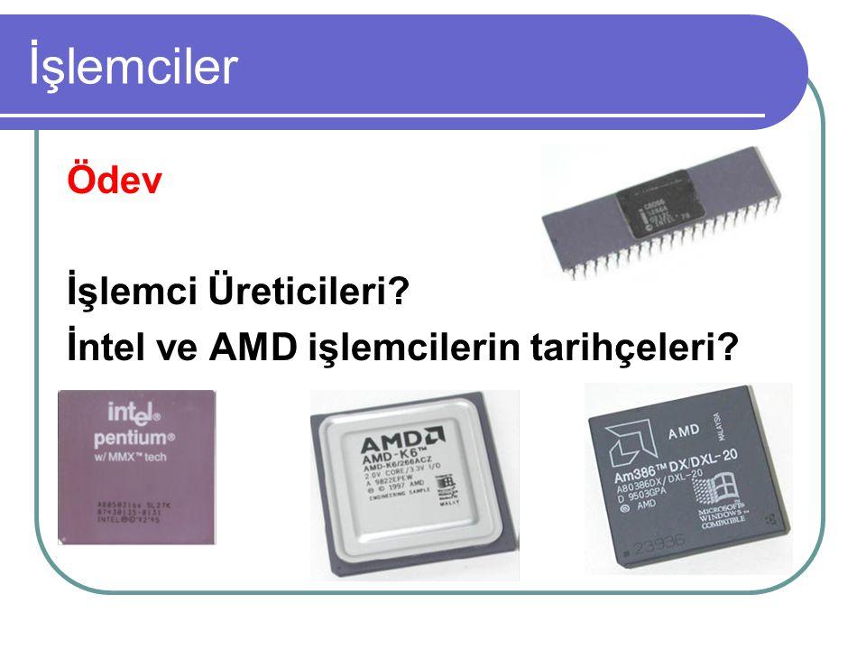 Ödev İşlemci Üreticileri? İntel ve AMD işlemcilerin tarihçeleri?