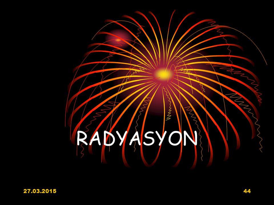 27.03.201544 RADYASYON