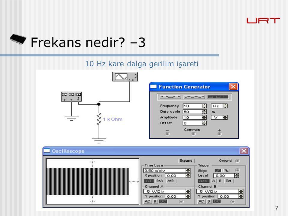 8 Frekans nedir? -4 10 Hz kare dalga gerilim işareti -2
