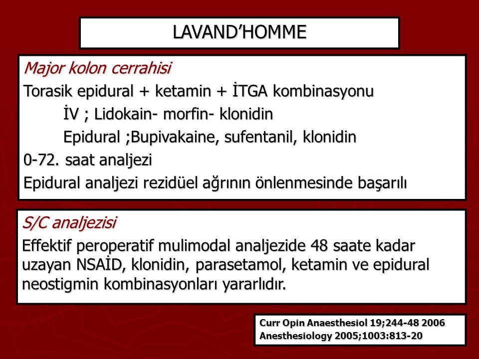 Major kolon cerrahisi Torasik epidural + ketamin + İTGA kombinasyonu İV ; Lidokain- morfin- klonidin İV ; Lidokain- morfin- klonidin Epidural ;Bupivak