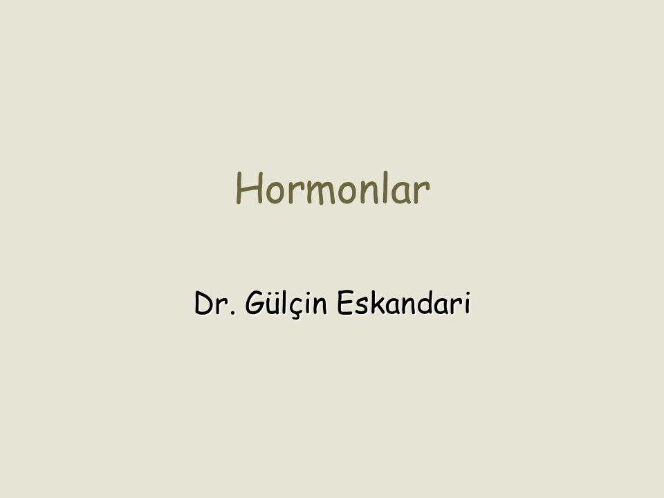 Hormonlar Dr. Gülçin Eskandari