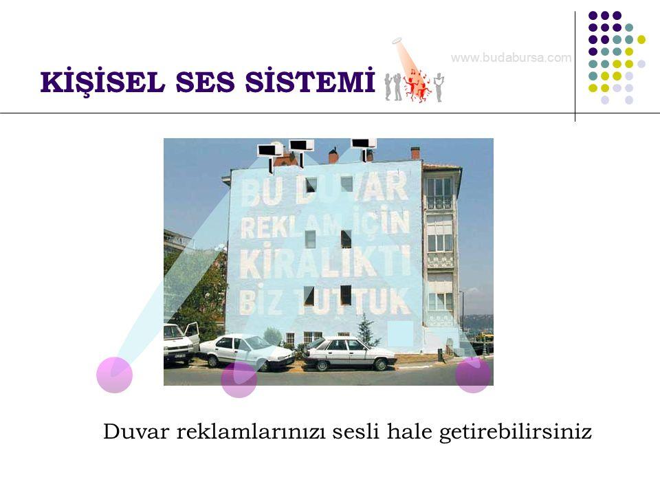 KİŞİSEL SES SİSTEMİ Duvar reklamlarınızı sesli hale getirebilirsiniz www.budabursa.com
