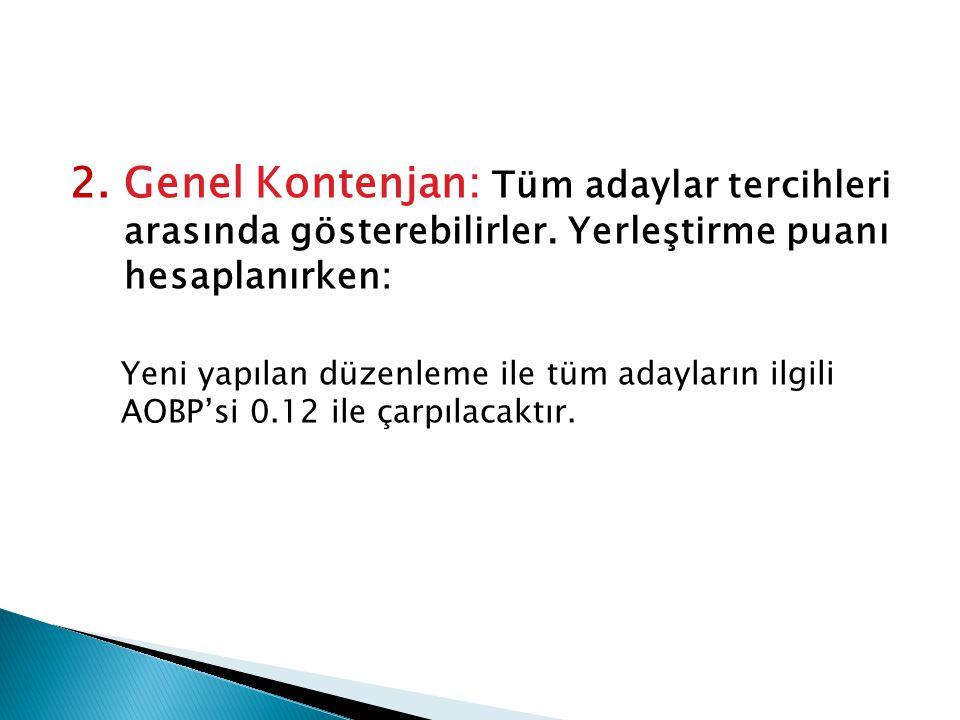 2.Genel Kontenjan: Tüm adaylar tercihleri arasında gösterebilirler.