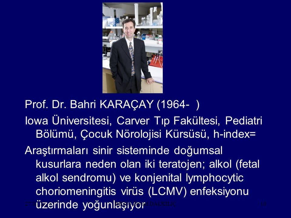 27.03.201510 Prof. Dr. Bahri KARAÇAY (1964- ) Iowa Üniversitesi, Carver Tıp Fakültesi, Pediatri Bölümü, Çocuk Nörolojisi Kürsüsü, h-index= Araştırmala
